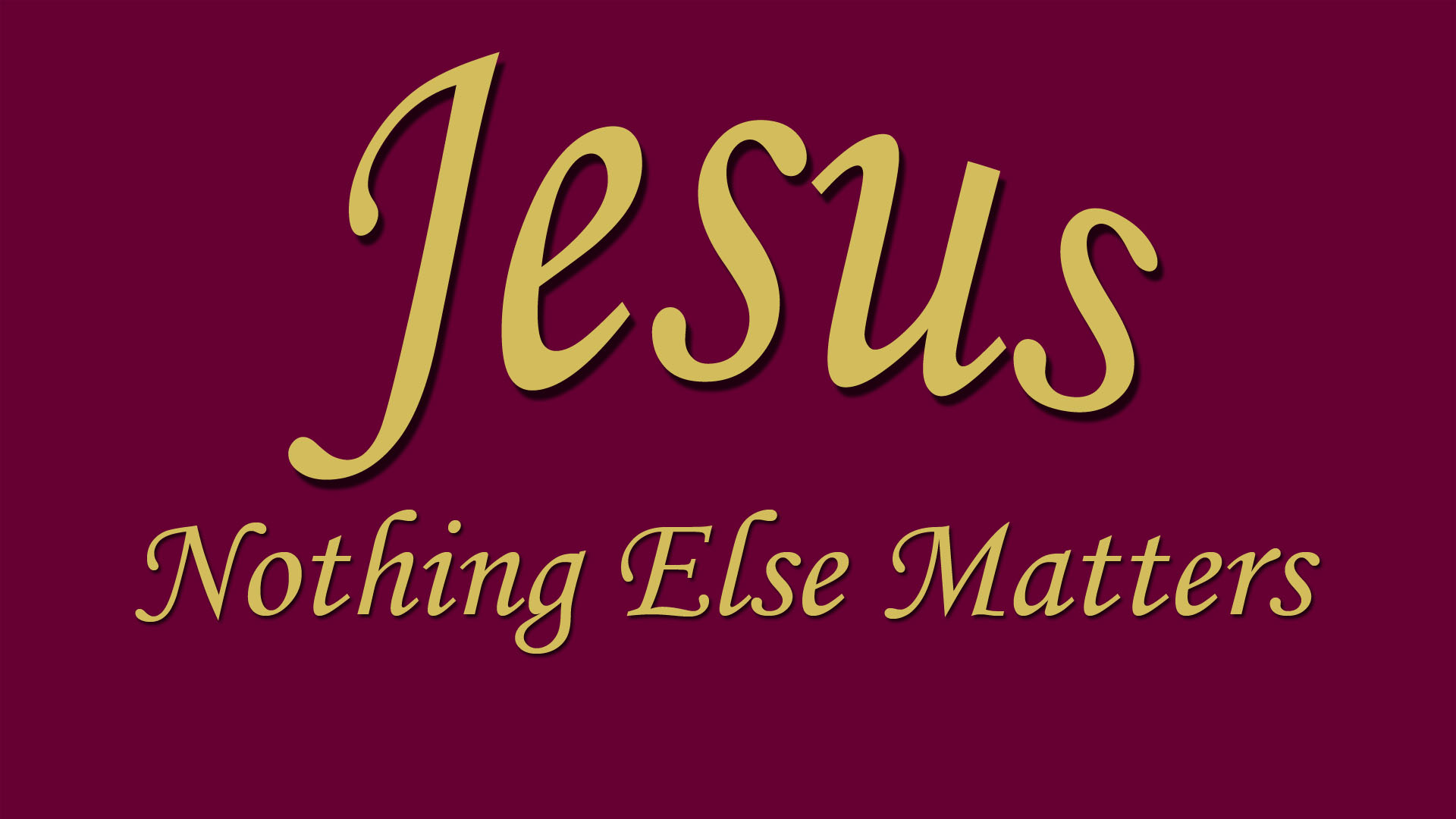 Jesus - Nothing Else Mattere